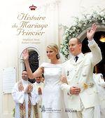 Download this eBook L'histoire du mariage princier