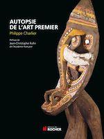 Téléchargez le livre :  Autopsie de l'art premier