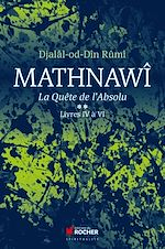 Download this eBook Mathnawî, la quête de l'absolu