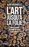 Télécharger le livre :  L'art jusqu'à la folie