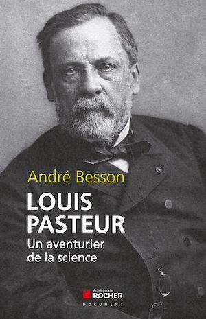Louis Pasteur | Besson, André