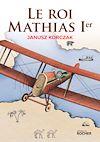 Télécharger le livre :  Le roi Mathias Ier