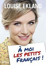 Download this eBook À moi les petits Français !