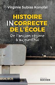 Téléchargez le livre :  Histoire incorrecte de l'école