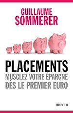 Download this eBook Placements. Musclez votre épargne dès le premier euro