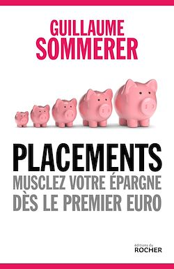 Download the eBook: Placements. Musclez votre épargne dès le premier euro