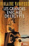 Les grandes énigmes de l'Egypte |