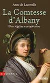 La Comtesse d'Albany : Une égérie européenne | de Lacretelle, Anne