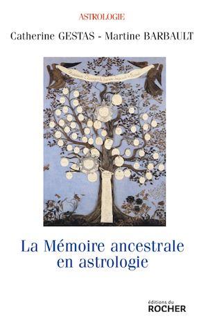 La mémoire ancestrale en astrologie : approche de l'astro-psycho-généalogie