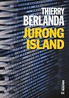 Télécharger le livre :  Jurong Island