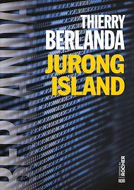 Téléchargez le livre :  Jurong Island