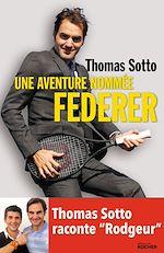 Download this eBook Une aventure nommée Federer