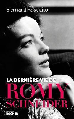 La dernière vie de Romy Schneider