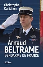 Download this eBook Arnaud Beltrame, gendarme de France