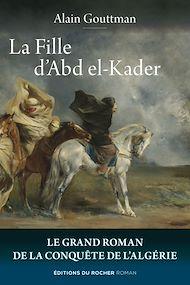 Téléchargez le livre :  La Fille d'Abd el-Kader