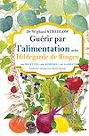 Télécharger le livre :  Guérir par l'alimentation selon Hildegarde de Bingen