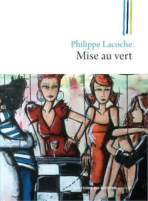 Mise au vert   Lacoche, Philippe. Auteur