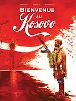 Téléchargez le livre :  Bienvenue au Kosovo