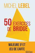 Download this eBook 50 exercices de bridge