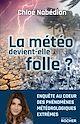 Télécharger le livre : La météo devient-elle folle ?