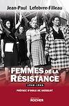 Télécharger le livre :  Femmes de la Résistance 1940-1945