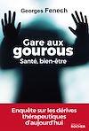 Télécharger le livre :  Gare aux gourous - Santé, bien-être