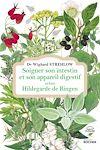 Télécharger le livre :  Soigner son intestin et son appareil digestif selon Hildegarde de Bingen