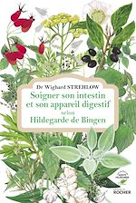 Téléchargez le livre :  Soigner son intestin et son appareil digestif selon Hildegarde de Bingen