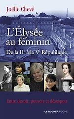 Download this eBook L'Élysée au féminin de la IIe à la Ve République