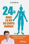 Télécharger le livre :  24 heures dans la vie du corps humain