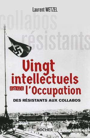 Téléchargez le livre :  Vingt intellectuels sous l'Occupation
