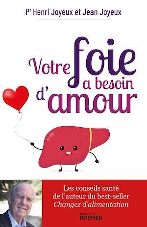 Téléchargez le livre :  Votre foie a besoin d'amour