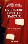 Télécharger le livre :  Culture juridique française. Entre mythes et réalités, XIXè - XXè (La)