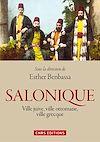 Télécharger le livre :  Salonique : ville juive, ville ottomane, ville grecque