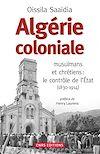 Télécharger le livre :  Algérie coloniale. Quand chrétiens et musulmans cohabitent