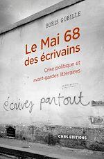 Download this eBook Le mai 68 des écrivains. Crise politique et avant-gardes littéraire