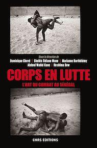 Téléchargez le livre :  Corps en lutte - L'art du combat au Sénégal