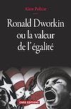 Télécharger le livre :  Ronald Dworkin ou la valeur de l'égalité
