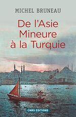 De l'Asie Mineure à la Turquie