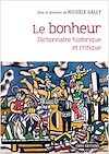 Télécharger le livre :  Le bonheur - Dictionnaire historique et critique