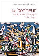 Téléchargez le livre :  Le bonheur - Dictionnaire historique et critique