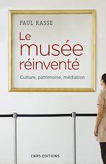 Download this eBook Le musée réinventé - Culture, patrimoine, médiation