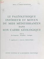 Téléchargez le livre :  Le Paléolithique inférieur et moyen du Midi méditerranéen dans son cadre géologique (2) : Bas-Languedoc, Roussillon, Catalogne