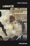 Télécharger le livre :  Liberté et religion - Relire Benjamin Constant