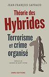 Télécharger le livre :  Théorie des hybrides. Terrorisme et crime organisé