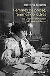 Télécharger le livre :  Femmes de presse, femmes de lettres - De Delphine de Girardin à Florence Aubenas