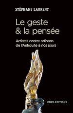 Download this eBook Le geste et la pensée. Artistes contre artisans de l'antiquité à nos jours