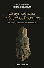 Download this eBook Le Symbolique, le Sacré et l'Homme. Emergence de la transcendance