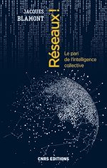 Download this eBook Réseaux ! Le pari de l'intelligence collective
