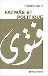 Télécharger le livre :  Fatwâs et politique